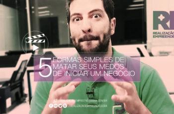 5 Formas Simples de Matar Seus Medos de Iniciar Um Negócio