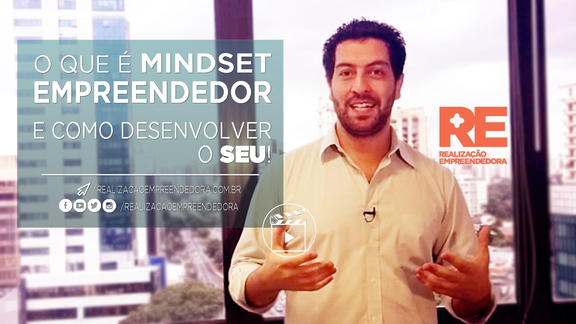Realização Empreendedora - O Que É Mindset Empreendedor E Como Desenvolver o Seu