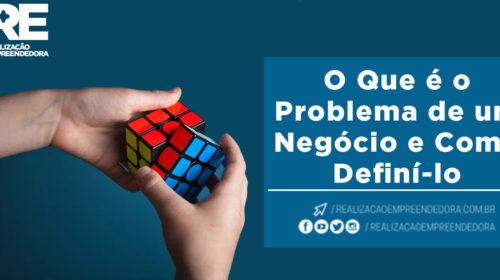 O Que é o Problema de um Negócio e Como Definí-lo