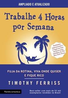 Capa do Livro Trabalhe 4 Horas Por Semana do Tim Ferris, melhores livros para empreendedores